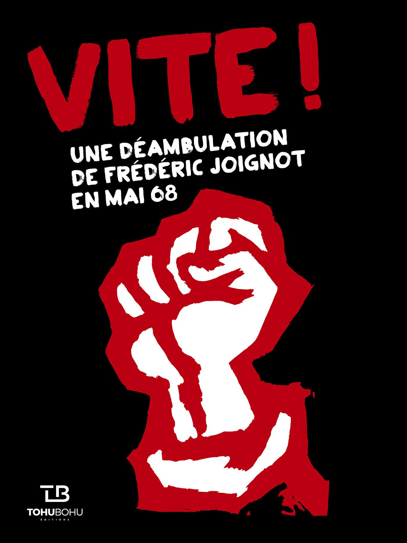 Vite ! une déambulation de Frédéric Joignot en mai 68
