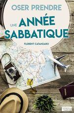 Vente Livre Numérique : Oser prendre une année sabbatique  - Florent Catanzaro