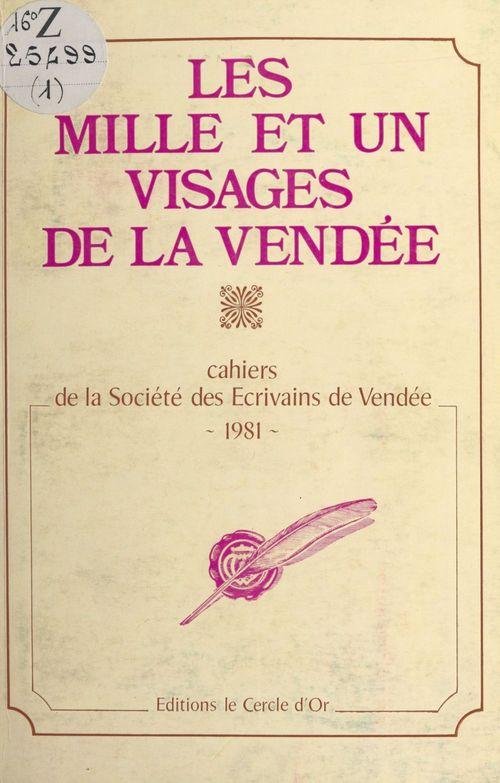 Les mille et un visages de la Vendée  - Société des écrivains de Vendée