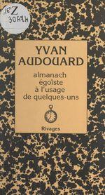 Vente EBooks : Almanach égoïste à l'usage de quelques-uns  - Yvan Audouard