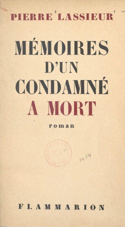 Mémoires d'un condamné à mort  - Pierre Lassieur