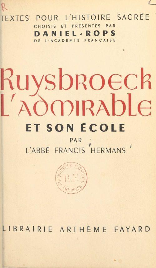 Ruysbroeck l'admirable et son école  - Francis Hermans