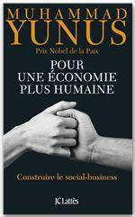 Pour une économie plus humaine  - Muhammad Yunus