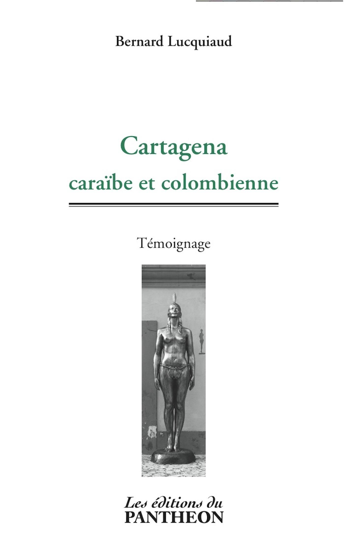 Cartagena ; caraïbe et colombienne