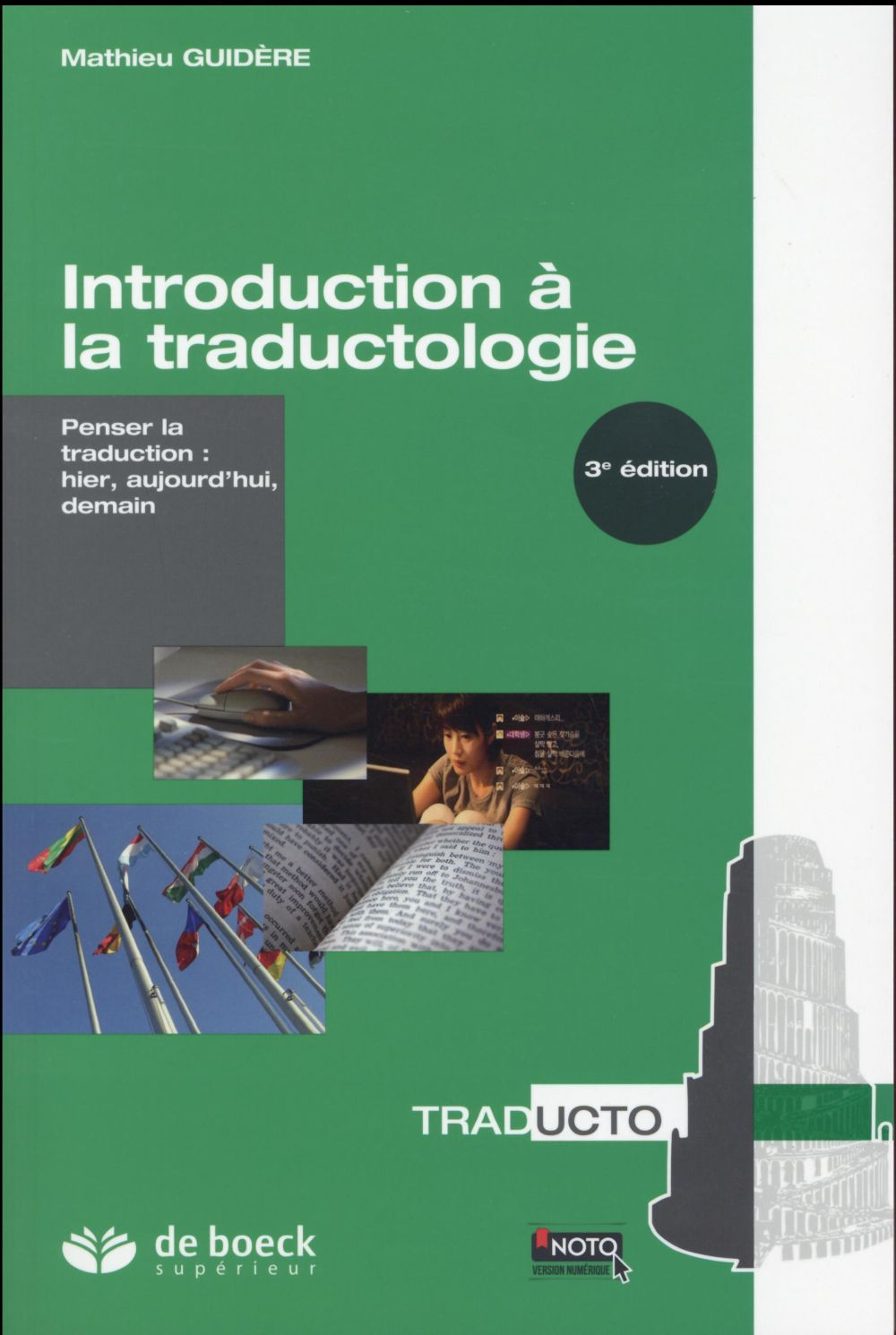 Introduction A La Traductologie Penser La Traduction : Hier, Aujourd'Hui, Demain