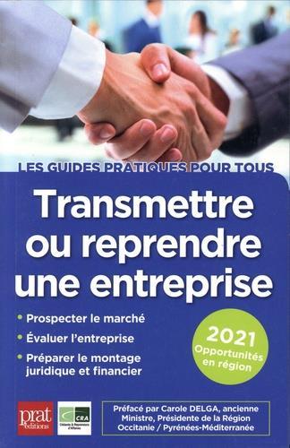 transmettre ou reprendre une entreprise (édition 2021)