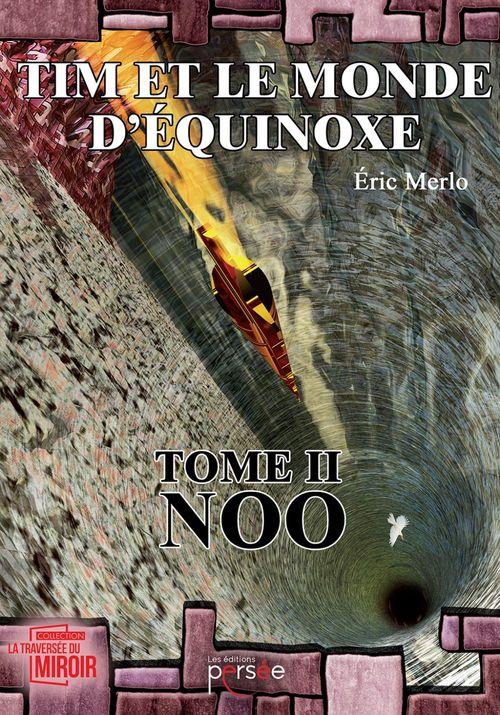 Tim et le monde d'équinoxe t.2 ; Noo