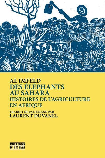 Des éléphants au Sahara ; histoires de l'agriculture en Afrique