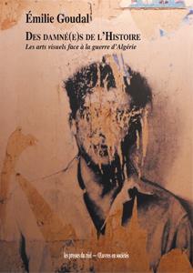 des damné(e)s de l'histoire ; les arts visuels face à la guerre d'Algérie