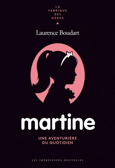 Martine, une aventuriere du quotidien