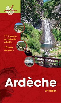 Ardèche ; 10 itinéraires de randonnée détaillés ; 10 fiches découverte