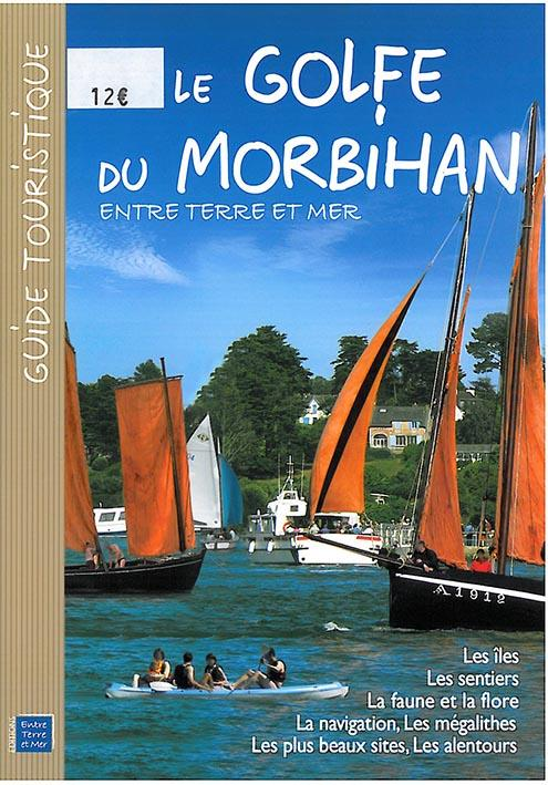 Le golfe du Morbihan ; entre terre et mer