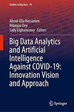 Big Data Analytics and Artificial Intelligence Against COVID-19: Innovation Vision and Approach  - Aboul-Ella Hassanien - Nilanjan Dey - Sally Elghamrawy
