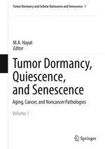 Tumor Dormancy, Quiescence, and Senescence, Volume 1  - M.A. Hayat