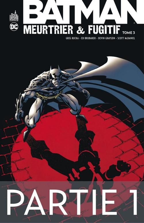 Batman - Meurtrier & fugitif - Tome 3 - Partie 1