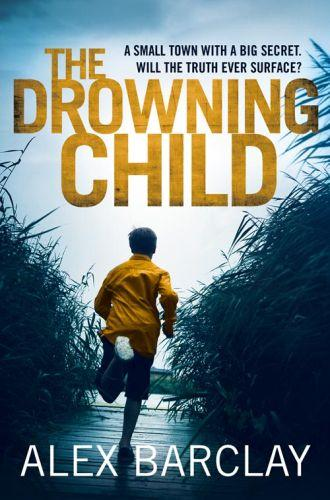 THE DROWNING CHILD - A SMALL TOWN WITH A BIG SECRET WILL THE TRUTH EVER SURFACE?