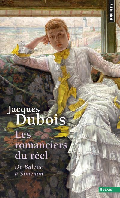 Les romanciers du réel ; de Balzac à Simenon