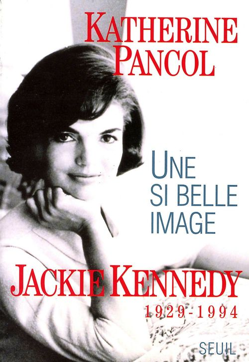 Une si belle image ; Jackie Kennedy, 1929-1994