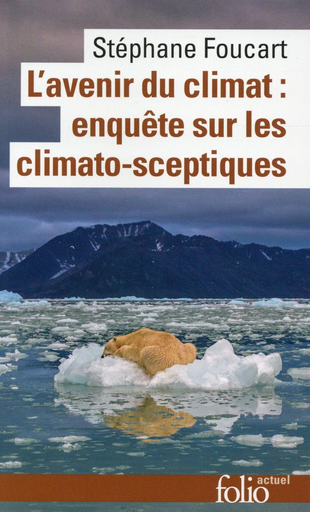 l'avenir du climat: enquête sur les climato-sceptiques