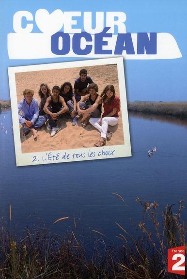 Coeur océan saison 4, t.2 ; l'été de tous les choix