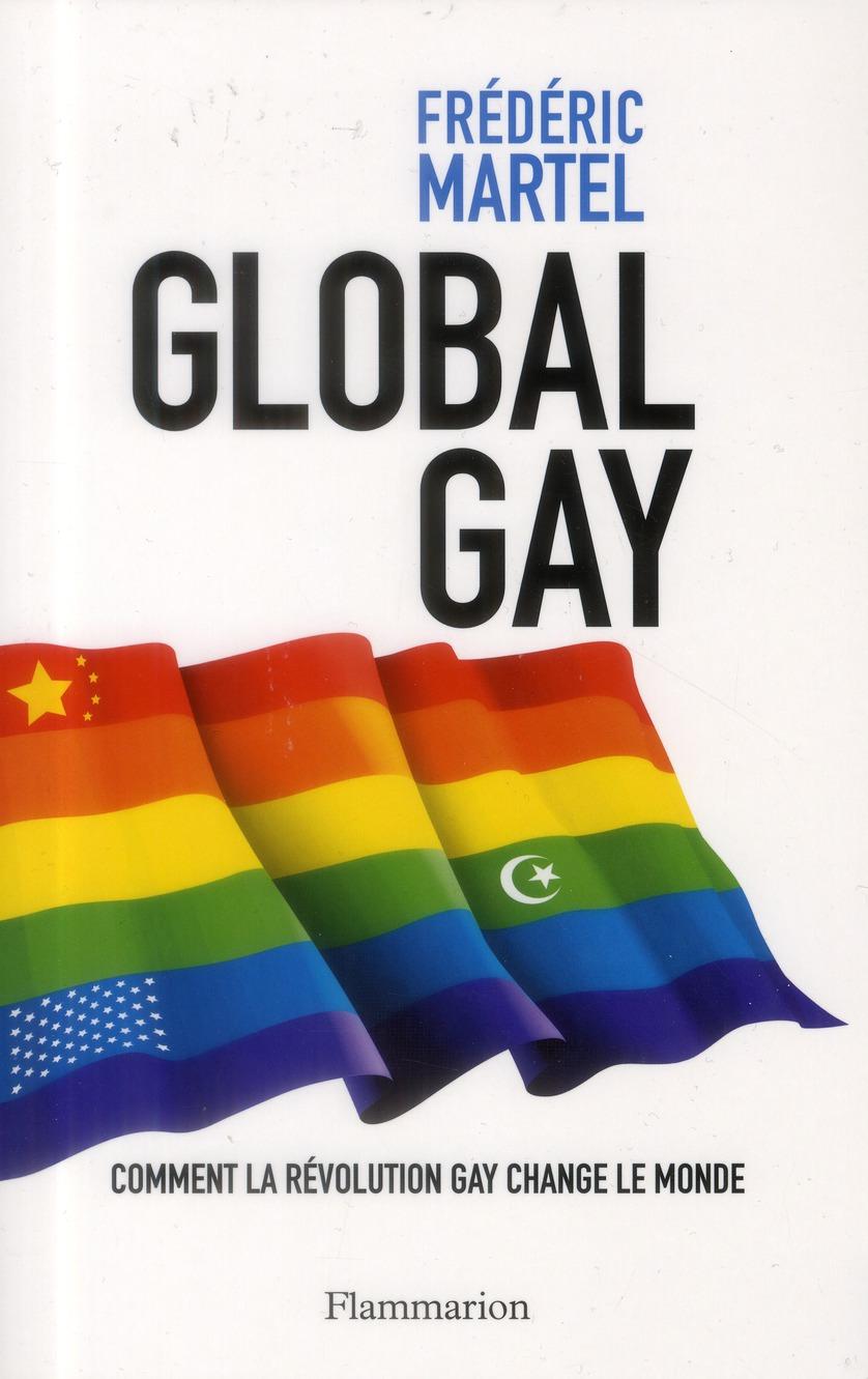 Global gay ; comment la révolution gay change le monde