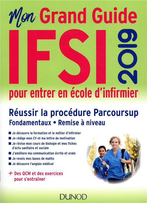 Je Prépare Ifsi 2019 Le Grand Guide Pour Entrer En école D Infirmier Parcoursup Fondamentaux Remise à Niveau Fabrice Donno Dunod Grand
