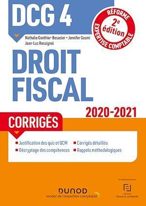 DCG 4 ; droit fiscal ; corrigés (édition 2020/2021)