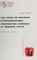 Vente EBooks : Les Voies de recours extraordinaires : proposition d'erreur et requête civile  - Serge Dauchy