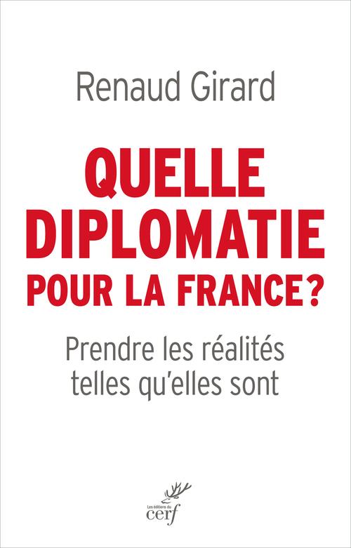 Quelle diplomatie pour la France ? prendre les réalités telles qu'elles sont