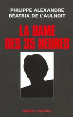 Vente EBooks : La dame des 35 heures  - Philippe ALEXANDRE - Béatrix de l'Aulnoit