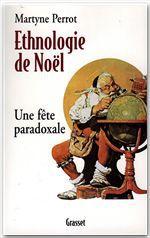 Ethnologie de Noël ; une fête paradoxale