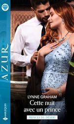 Vente Livre Numérique : Cette nuit avec un prince  - Lynne Graham
