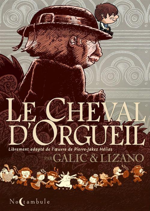 Le Cheval d'orgueil  - Bertrand Galic  - Marc Lizano