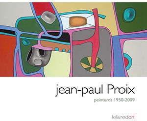 Jean-Paul Proix ; peintures 1950-2009