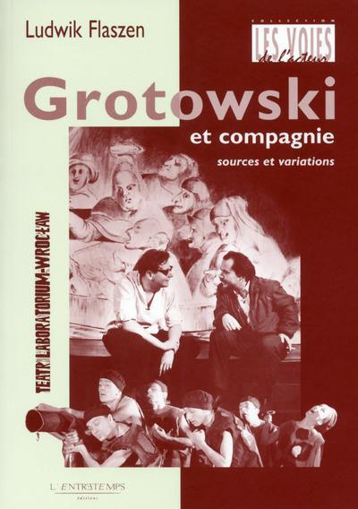Grotowski et compagnie