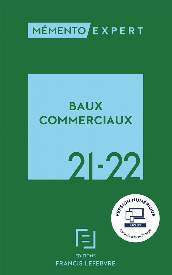Mémento expert ; baux commerciaux (édition 2021/2022)