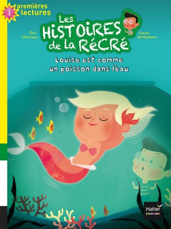 Les histoires de la récré T.6 ; Louise est comme un poisson dans l'eau
