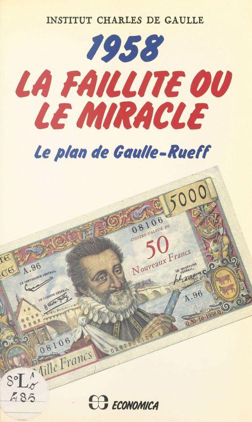 1958 ; la faillite ou le miracle ; le plan de Gaulle-Rueff
