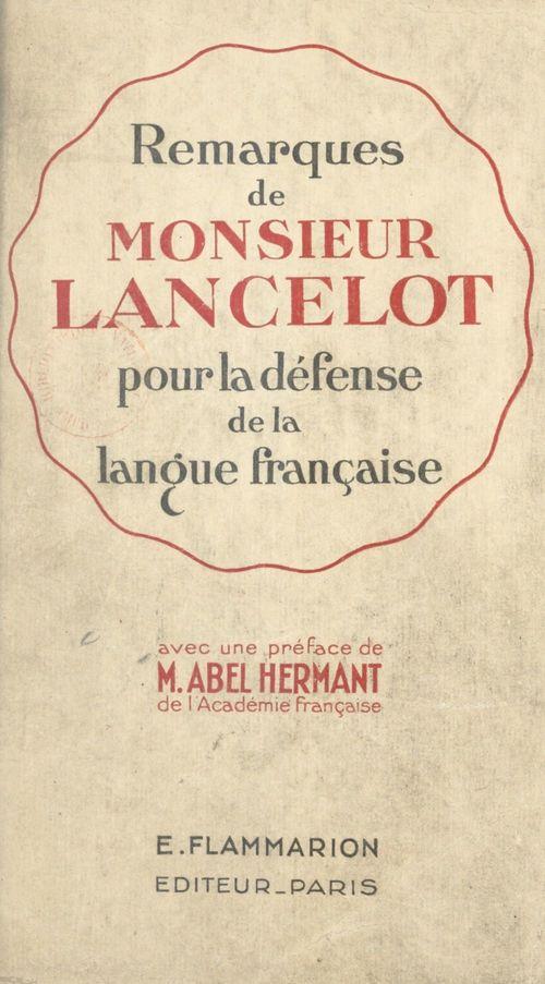 Remarques de Monsieur Lancelot pour la défense de la langue française  - Lancelot