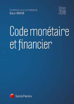 Code monétaire et financier (édition 2018)