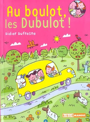La famille Dubulot ; au boulot, les Dubulot!
