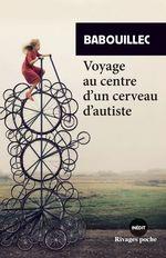 Vente Livre Numérique : Voyage au centre d'un cerveau d'autiste  - Babouillec