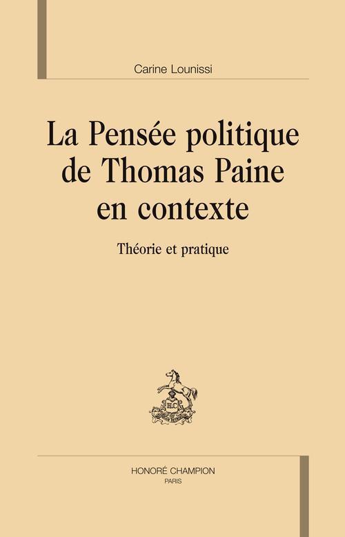 La Pensee Politique De Thomas Paine En Contexte ; Theorie Et Pratique