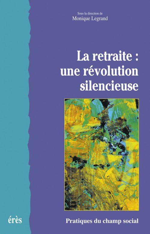 la retraite ; une révolution silencieuse