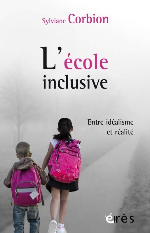 L'école inclusive ; entre idéalisme et réalité