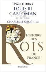 Vente Livre Numérique : Louis III (879-882) - Carloman - Charles Le Gros  - Ivan Gobry