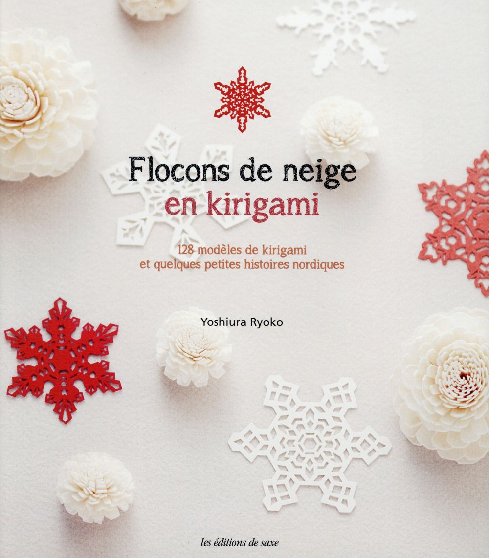 FLOCONS DE NEIGE EN KIRIGAMI  128 MODELES DE KIRIGAMI ET QUELQUES PETITES HISTOIRES NORDIQUES