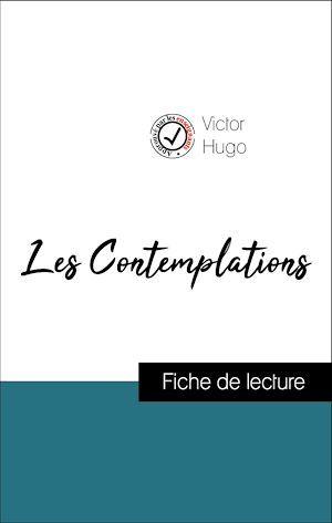 Analyse de l'oeuvre : Les Contemplations (résumé et fiche de lecture plébiscités par les enseignants sur fichedelecture.fr)
