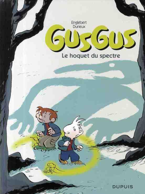 Gusgus t.3 ; le hoquet du spectre