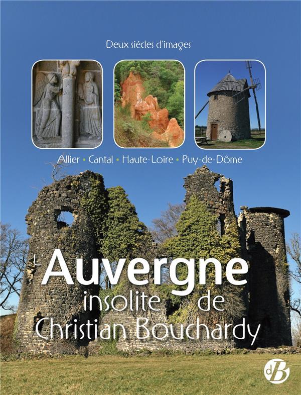 L'Auvergne insolite de Christian Bouchardy